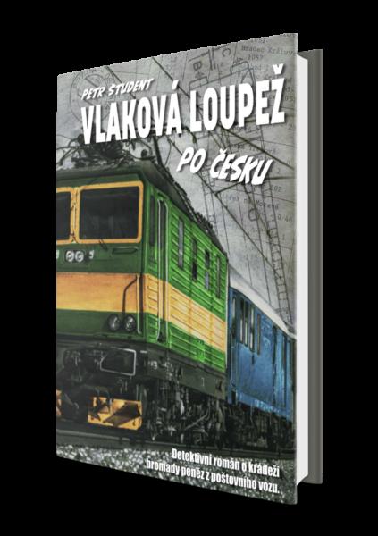 Vlaková loupež po česku – PŘEDPRODEJ. Vyjde vlistopadu 2020